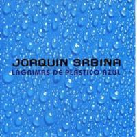 Lágrimas de plástico azul de Joaquín Sabina