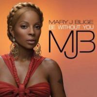 Canción 'Be Without You' interpretada por Mary J. Blige