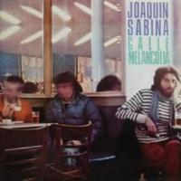 Canción 'Calle Melancolía' interpretada por Joaquín Sabina