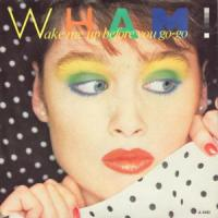 Wake me up before you go-go (con wham!) de George Michael
