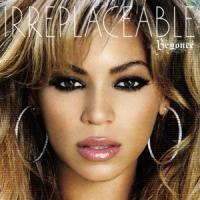 Irreplaceable - Beyoncé