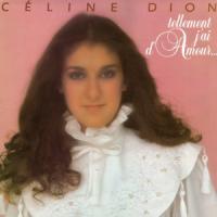 Tellement j'ai d'amour pour toi de Céline Dion