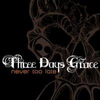 Canción 'Never Too Late' interpretada por Three Days Grace