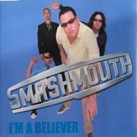 I'm a believer de Smash Mouth