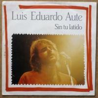 Sin Tu Latido de Luis Eduardo Aute