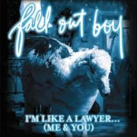 I'm Like A Lawyer With The Way I'm Always Trying To Get You Off (Me & You) de Fall Out Boy