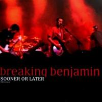 Sooner Or Later de Breaking Benjamin