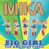 Canción 'Big Girl (You Are Beautiful)' interpretada por Mika
