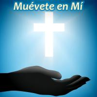 Canción 'Muévete en Mí' interpretada por Música Cristiana