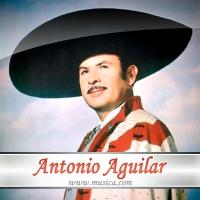 Que me entierren con la banda - Antonio Aguilar