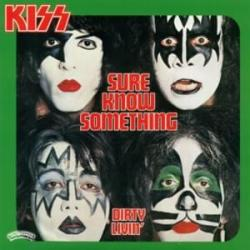 Sure Know Something - Kiss