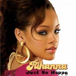 Just Be Happy - Rihanna