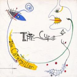 The Caterpillar - The Cure