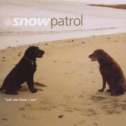 Ask Me How I Am - Snow Patrol