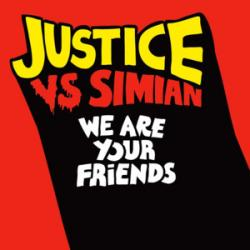 We are your friends (never be alone) - Justice