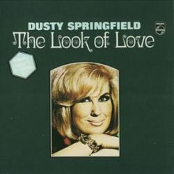 The Look of Love - Dusty Springfield