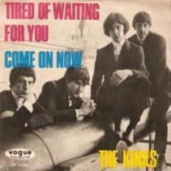 Tired Of Waiting For You - The Kinks