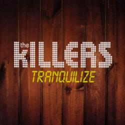 Tranquilize - The Killers
