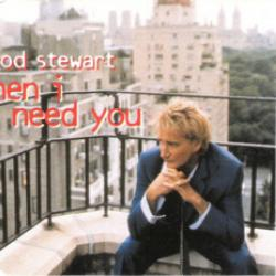 When I Need You - Rod Stewart
