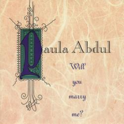 Will You Marry Me? - Paula Abdul
