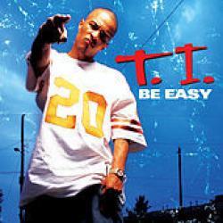Be Easy - T.I.