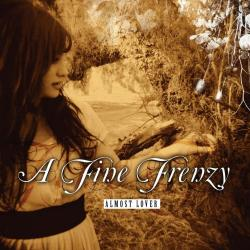 Almost Lover - A Fine Frenzy