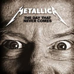 Imagen de la canción 'The Day That Never Comes'