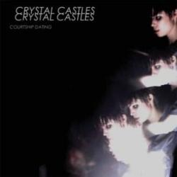 Courtship Dating - Crystal Castles