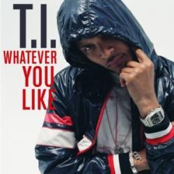 Whatever You Like - T.I.
