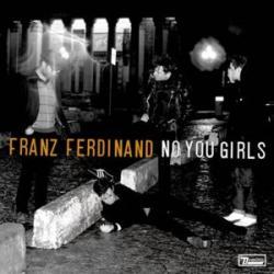 No You Girls - Franz Ferdinand