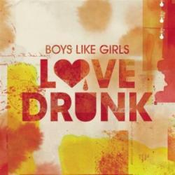 Love Drunk - Boys like Girls