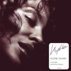 Alone again - Kylie Minogue