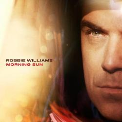 Morning sun - Robbie Williams