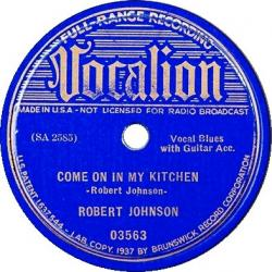 Come on in my kitchen - Robert Johnson