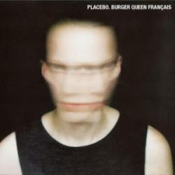 Burger Queen - Placebo