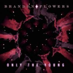 Only the Young - Brandon Flowers