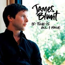 If time is all is have - James Blunt