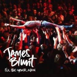 I'll Be Your Man - James Blunt