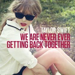 We r never ever Gett' Back together