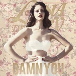 Damn You - Lana Del Rey