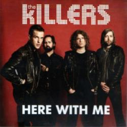 Here With Me - The Killers
