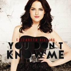 You Don't Know Me - Elizabeth Gillies
