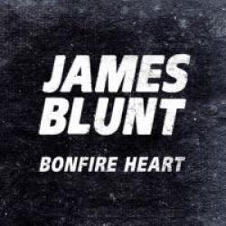 Bonfire Heart - James Blunt