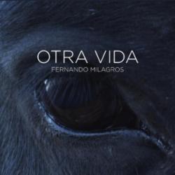 Otra Vida - Fernando Milagros
