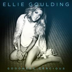 Goodness Gracious - Ellie Goulding