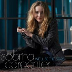 We'll Be The Stars - Sabrina Carpenter