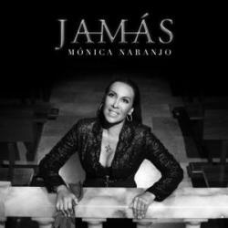 Jamás - Monica Naranjo