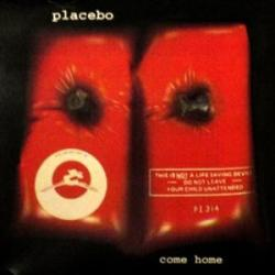 Come Home - Placebo