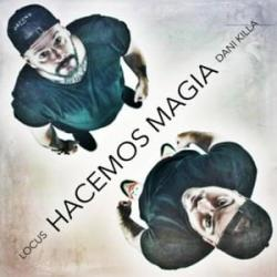 Hacemos magia (ft. Dani killah)