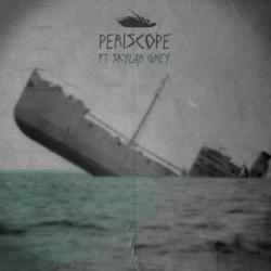 Periscope (ft. Skylar Grey)